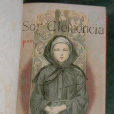 Libros antiguos: SOR CLEMENCIA, DE ENRIQUE PEREZ ESCRICH - MONTANER Y SIMON 1895. Lote 246337420