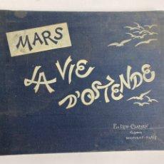 Libros antiguos: LA VIE D'OSTENDE PAR MARS. ED. LYON-CLAESEN. EDITEUR. PARIS-BRUXELLES.. Lote 246373545