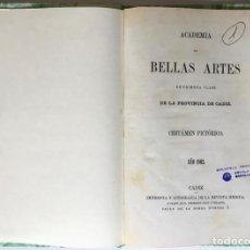 Libros antiguos: ACADEMIA DE BELLAS ARTES DE PRIMERA CLASE DE LA PROVINCIA DE CADIZ. CERTÁMEN PICTÓRICO. AÑO 1862.. Lote 246444485