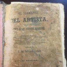 Libros antiguos: EL DIAMANTE DEL ARTISTA. LIBRO DE LOS INVENTOS MODERNOS AÑO 1877.2ª EDICIÓN. B.ALEMANY.. Lote 246460595