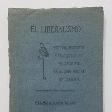 Libros antiguos: PEDRO J. CUADRA CHAMORRO. EL LIBERALISMO. 1920. GRANADA, NICARAGUA, DEDICADO POR AUTOR. Lote 246520190