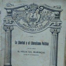 Libros antiguos: LA LIBERTAD Y EL LIBERALISMO POLÍTICO, D. FÉLIX GIL MARISCAL.1923. L.2604-1437. Lote 246538580