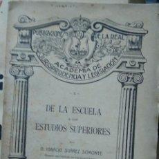 Libros antiguos: DE LA ESCUELA A LOS ESTUDIOS SUPERIORES, D. IGNACIO SUÁREZ SOMONTE. 1920. L.2604-1438. Lote 246539000
