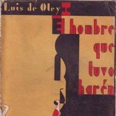 Libros antiguos: OTEYZA, LUIS DE: EL HOMBRE QUE TUVO HAREN. 1931. Lote 246554065