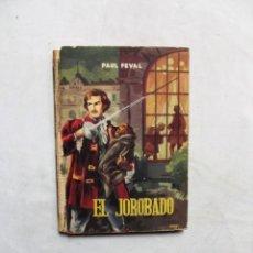 Libros antiguos: EL JOROBADO DE PAUL FEVAL. Lote 246561150