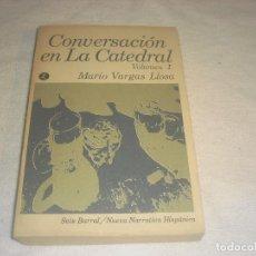 Libros antiguos: CONVERSACION EN LA CATEDRAL. VOLUMEN I. MARIO VARGAS LLOSA . SEIX BARRAL.. Lote 246578840