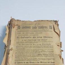 Libros antiguos: CUADERNOS EL CALVARIO DE UNA OBRERA O LOS MARTIRES DEL AMOR POR LEON MONTENEGRO. Lote 246749395