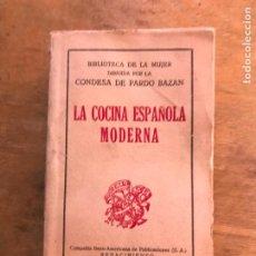 Libri antichi: LA COCINA MODERNA ESPAÑOLA. BILBIOTECA DE LA MUJER DIRIGIDA POR LA CONDESA DE PARDO BAZÁN. T. 11.. Lote 246862480