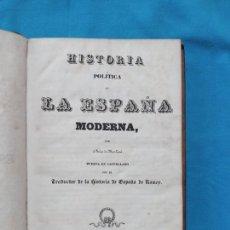 Libros antiguos: HISTORIA POLÍTICA DE LA ESPAÑA MODERNA. -1840. Lote 246930785