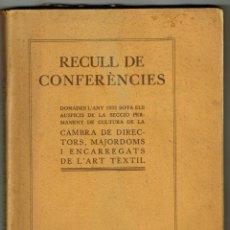 Libros antiguos: RECULL DE CONFERÈNCIES CAMBRA DE DIRECTORS MAJORDOMS ART TÈXTIL BARCELONA 1934. Lote 246947385