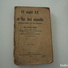 Libri antichi: EL SIGLO XX Y EL FIN DEL MUNDO SEGÚN LA PROFECÍA DE SAN MALAQUÍAS. DON RAFAEL PIJOAN. Lote 247118000