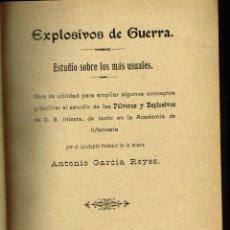 Libros antiguos: EXPLOSIVOS DE GUERRA ESTUDIO SOBRE LOS MAS USUALES ANTONIO GARCIA REYES TOLEDO 1906. Lote 247187310