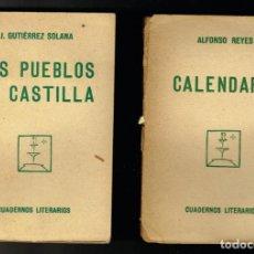 Libros antiguos: DOS PUEBLOS DE CASTILLA J.GUTIERREZ SOLANA CALENDARIO ALFONSO REYES CUADERNOS LITERARIOS. Lote 247196960