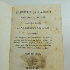 Libri antichi: EL REPOSTERO FAMOSO AMIGO DE LOS GOLOSOS SEGUNDA PARTE TOMO SEGUNDO MADRID AÑO 1822. Lote 247329600