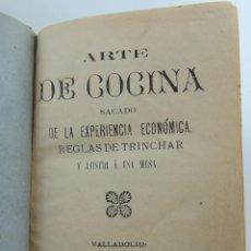 Libri antichi: ARTE DE COCINA SACADO DE LA EXPERIENCIA ECONOMICA VALLADOLID AÑO 1893. Lote 247329985