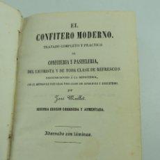Livros antigos: EL CONFITERO MODERNO POR JOSE MAILLET BARCELONA AÑO 1859. Lote 247333770