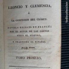 Libros antiguos: LEONCIO Y CLEMENCIA O LA CONFESION DEL CRIMEN. TOMO PRIMERO Y TOMO SEGINDO EN UN VOLUMEN, 1824.. Lote 247335350
