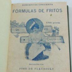 Libri antichi: DOSCIENTAS CINCUENTA FORMULAS DE FRITOS EXPUESTAS POR DON JOSE DE PLAUSSOLS MADRID AÑO 1904. Lote 247337225