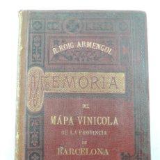 Livros antigos: MEMORIA MAPA REGIONAL VINICOLA DE LA PROVINCIA DE BARCEONA POR R.ROIG ARMENGOL. Lote 247338420