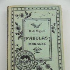 Libri antichi: FABULAS MORALES ESCRITAS EN VARIEDAD DE METROS POR RAIMUNDO DE MIGUEL MADRID 1874. Lote 247363070