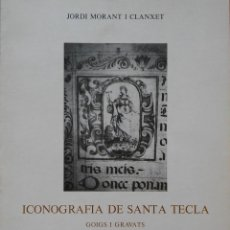 Libros antiguos: ICONOGRAFIA DE SANTA TECLA. TARRAGONA, 1981. Lote 265209599