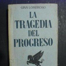 Libros antiguos: 1932 LA TRAGEDIA DEL PROGRESO GINA LOMBROSO. Lote 247481440