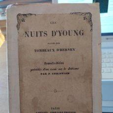 Libros antiguos: LES NUITS D'YOUNG, SUIVIES DES TOMBEAUX D'HERVE, YOUNG EDWARD, PAR LE TOURNEUR, 1842. Lote 247651925