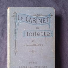 Libros antiguos: LE CABINET DE TOILETTE PAR LA BARONNE STAFFE - 1891. Lote 247749420