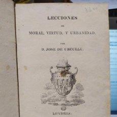 Libri antichi: LECCIONES DE MORAL, JOSÉ DE URCULLU, LONDRES, R. ACKERMANN, 1826. RARA PRIMERA EDICIÓN.. Lote 247768545