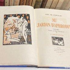 Libros antiguos: AÑO 1923 - AU JARDIN D'APHRODITE POEMES POR PAUL DE STOECKIN - 220 EJEMPLARES GRABADOS ERÓTICA. Lote 247771505
