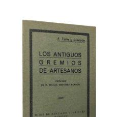 Libros antiguos: LOS ANTIGUOS GREMIOS DE ARTESANOS: BOSQUEJO HISTÓRICO // F. TARÍN Y JUANEDA // ((1ª EDICIÓN 1931)). Lote 247806320