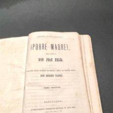 Libros antiguos: LIBRO - POBRE MADRE - NOVELA ORIGINAL DE DON JUAN BELZA (TOMO SEGUNDO) 1875. Lote 248000810