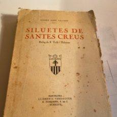 Libros antiguos: SILUETES DE SANTES CREUS. Lote 248006910