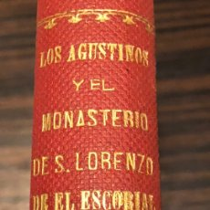 Libros antiguos: LOS AGUSTINOS Y EL REAL MONASTERIO DE SAN LORENZO DE EL ESCORIAL ( 1985-1910 ). Lote 248106670