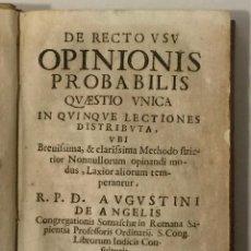 Libros antiguos: DE RECTO USU OPINIONIS PROBABILIS QUAESTIO UNICA IN QUINQUE LECTIONES... - ANGELIS, AUGUSTINI DE.. Lote 248468150