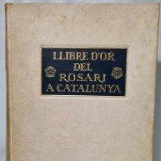 Libros antiguos: LIBRO EL LLIBRE D'OR DEL ROSARI A CATALUNYA. Lote 248664815