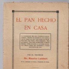Libri antichi: EL PAN HECHO EN CASA. MR. MAURICE LAMBERT.. Lote 248733060