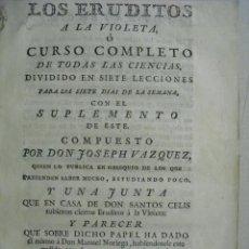 Libros antiguos: 1781 LOS ERUDITOS A LA VIOLETA O CURSO COMPLETO DE TODAS LAS CIENCIAS JOSEPH CADALSO. Lote 249350555