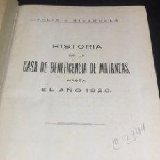 Libros antiguos: HISTORIA DE LA CASA DE BENEFICENCIA DE MATANZAS. HASTA EL AÑO 1926. JULIO RIVADULLA. CUBA 1928. Lote 249485055
