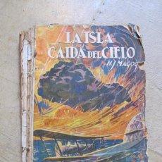 Livres anciens: LA ISLA CAIDA DEL CIELO. H. J. MAGOG. LA NOVELA DE AVENTURAS. CASTIGADO. Lote 249499370