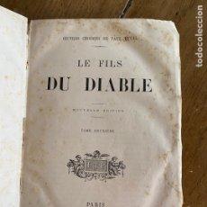 Libros antiguos: LIBRO PAUL FÉVAL LE FILS DU DIABLE - TOMO 2 - NOUVELLE ÉDITION- S XIX. Lote 249531580
