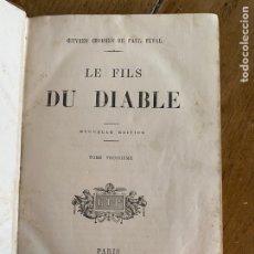 Libros antiguos: LIBRO PAUL FÉVAL LE FILS DU DIABLE - TOMO 3 - NOUVELLE ÉDITION- S XIX. Lote 249532445