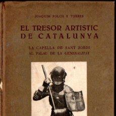 Libros antiguos: FOLCH Y TORRES : EL TRESOR ARTÍSTIC DE CATALUNYA (1931) CAPELLA DE SANT JORDI A LA GENERALITAT. Lote 250136180