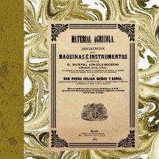 Libros antiguos: MATERIAL AGRÍCOLA, DE PEDRO JULIÁN MUÑOZ Y RUBIO. FACSÍMIL DE LA ED. DE 1864. AGRICULTURA CULTIVOS. Lote 250208125