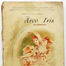 Libros antiguos: ARCO IRIS. CUENTOS. EMILIA PARDO BAZÁN. FINALES SIGLO XIX. COLECCIÓN DIAMANTE XXIX. LOPEZ EDITOR. Lote 250215415