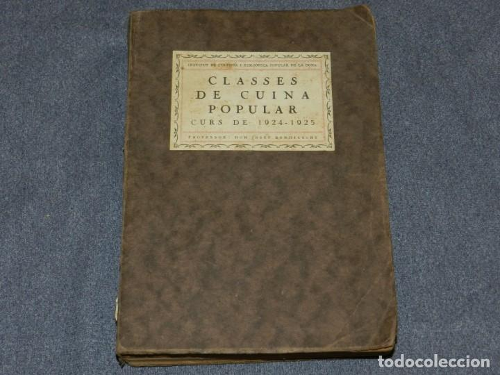 Libros antiguos: (MF) LIBRO COCINA - CLASSES DE CUINA POPULAR CURS 1924 - 1925, PREF. JOSEP RONDISSONI - Foto 1 - 250313500