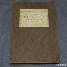 Libros antiguos: (MF) LIBRO COCINA - CLASSES DE CUINA POPULAR CURS 1924 - 1925, PREF. JOSEP RONDISSONI. Lote 250313500