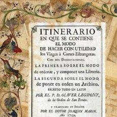 Libros antiguos: ITINERARIO O METHODO APODEMICO DE VIAJAR Y MODO DE ORDENAR UNA LIBRERIA O UN ARCHIVO, DE LEGIPONT. Lote 264802494