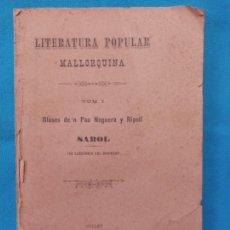 Libros antiguos: LITERATURA POPULAR MALLORQUINA - TOM I - GLÒSES D'EN PAU NOGUERA I RIPOLL - SAROL - SÓLLER 1900. Lote 251214675