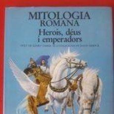 Livros antigos: MITOLOGIA ROMANA. HEROIS, DÉUS I EMPERADORS / TEXT KERRY USHER, IL.LUSTRACIONS JOHN SIBBICK / EDI.. Lote 251301555